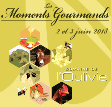 Les Moments Gourmands de l'Oulivie - 2 et 3 juin 2018
