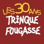 Trinque Fougasse fête ses 30 ans en 2016 © (c)Patricia Huczek