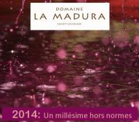 2014 : un millésime hors normes - La Madura
