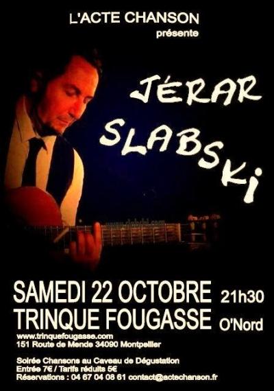 Jérar Slabski - Les Fourberies de c'calepin - 22 octobre chez Trinque Fougasse