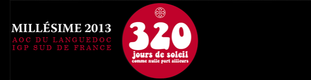 Millésime Languedoc - 2013 - 320 jours de soleil comme nulle part ailleurs
