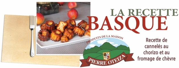 Pierre Oteiza - Recette - Céline Oteiza vous livre sa recette de cannelés au chorizo et au fromage de chèvre