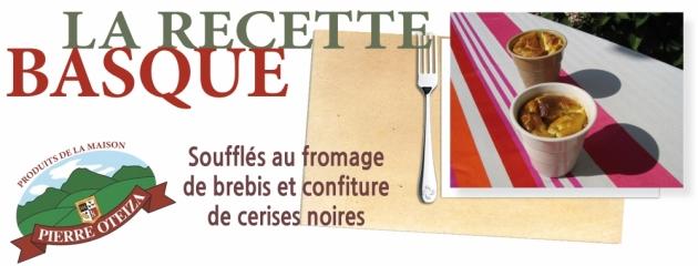 Pierre Oteiza - Recette - Recette de soufflé au fromage de brebis et confiture de cerises noires