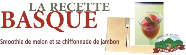 Pierre Oteiza - Recette - smoothie melon et chiffonade de jambon