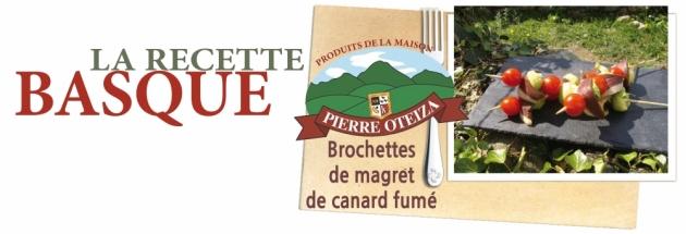 Recette de brochettes de magret de canard fumé Pierre Oteiza